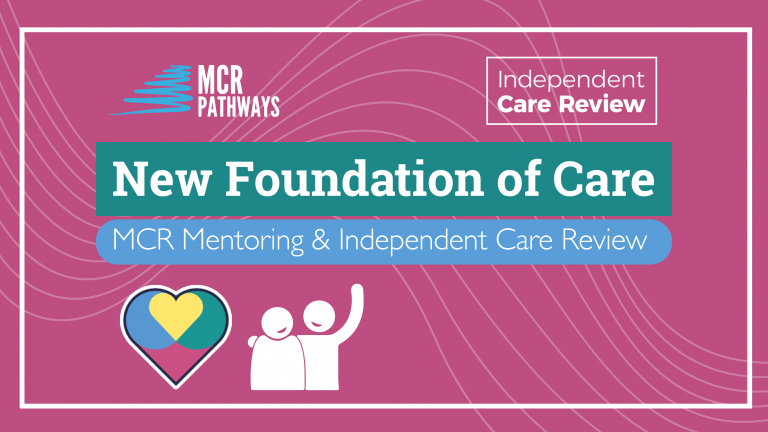 A New Foundation of Care - Mentoring & Scotland's Independent Care Review
